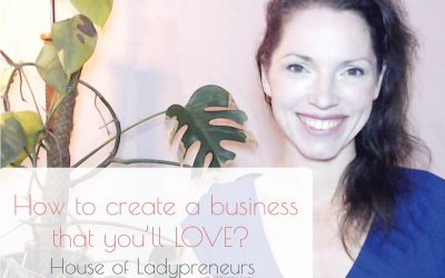 How To Create a Business That You'll Love?