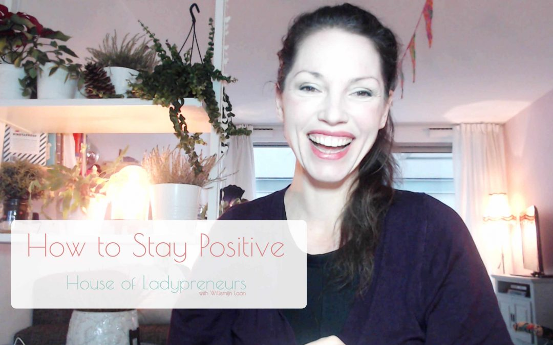 How to Stay Positive (for a succesful business)